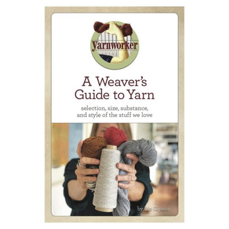 A Weaver´s Guide to Yarn